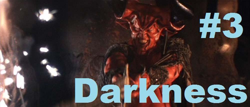 3 - Darkness